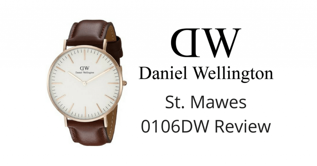 Daniel Wellington St Mawes 0106DW Review